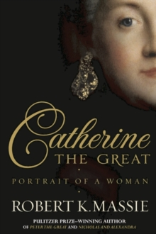 Catherine the Great : Portrait of a Woman, Hardback
