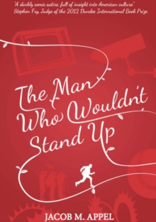 The Man Who Wouldn't Stand Up, Paperback Book