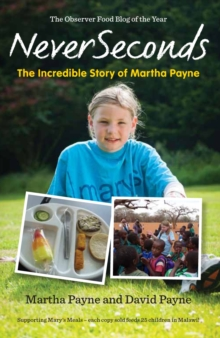 NeverSeconds: The Incredible Story of Martha Payne, Paperback
