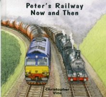 Peter's Railway Now and Then, Paperback
