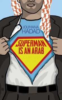 Superman is an Arab : On God, Marriage, Macho Men and Other Disastrous Inventions, Paperback