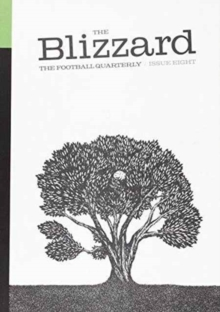 The Blizzard Football Quarterly : Issue Eight, Paperback
