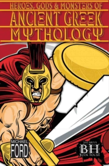 Heroes, Gods and Monsters of Ancient Greek Mythology, Paperback Book