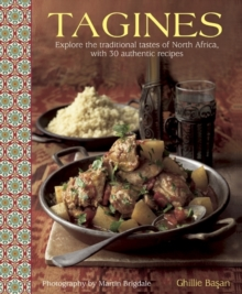 Tagines : Explore the Traditional Tastes of North Africa, with 30 Authentic Recipes, Hardback