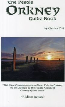 The Peedie Orkney Guide Book : What to Do and See in Orkney, Paperback