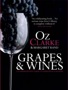Grapes & Wines : A comprehensive guide to varieties and flavours, Hardback