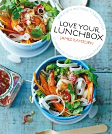 Love Your Lunchbox : 101 Do-ahead Recipes to Liven Up Lunchtime, Hardback