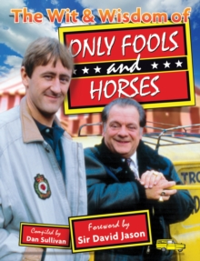 The Wit & Wisdom of Only Fools and Horses, Paperback Book