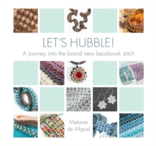 Let's Hubble : A Journey into the Brand New Beadwork Stitch, Paperback Book