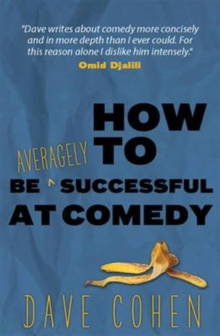 How to be Averagely Successful at Comedy, Paperback