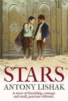 Stars : A Story of Friendship, Courage, and Small, Precious Victories, Paperback