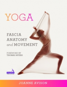Yoga:  Fascia, Anatomy and Movement, Paperback