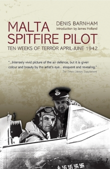 Malta Spitfire Pilot : Ten Weeks of Terror April-June 1942, Paperback