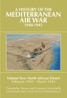 A History of the Mediterranean Air War, 1940-1945 : North African Desert, February 1942-March 1943 v. 2, Hardback