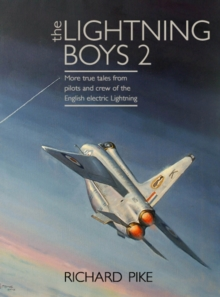 The Lightning Boys : True Tales from Pilots and Engineers of the RAF's Iconic Supersonic Fighter 2, Hardback