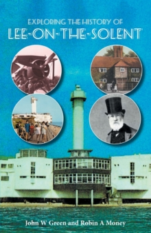 Exploring the History of Lee-on-the-Solent, Paperback