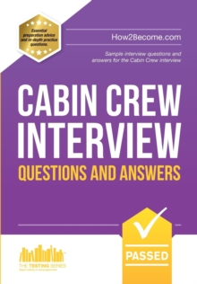 Cabin Crew Interview Questions and Answers : Sample Interview Questions and Answers for the Cabin Crew Selection Process, Paperback
