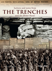 Letters and News from the Trenches and the Home Front, Hardback