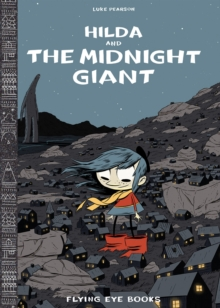 Hilda and the Midnight Giant, Hardback Book