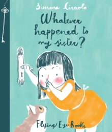 Whatever Happened to My Sister, Hardback Book