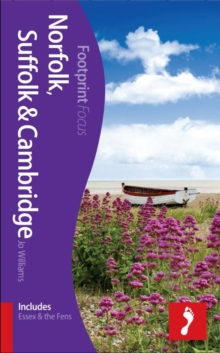 Norfolk, Suffolk & Cambridge Footprint Focus Guide : (includes Essex & The Fens), Paperback Book