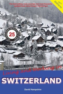 Living and Working in Switzerland : A Survival Handbook, Paperback Book