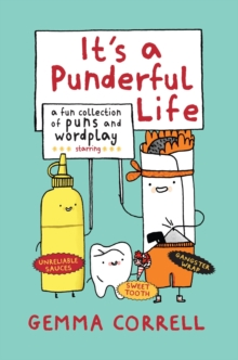 It's a Punderful Life : A fun collection of puns and wordplay, Hardback