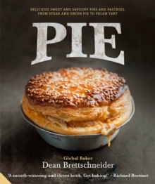 Pie : Delicious Sweet and Savoury Pies and Pastries from Steak and Onion to Pecan Tart, Hardback