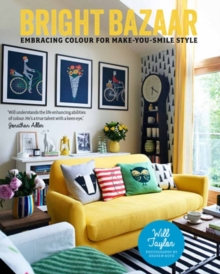 Bright Bazaar : Embracing Colour for Make-you-Smile Style, Hardback