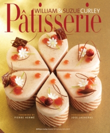 Patisserie : A Masterclass in Classic and Contemporary Patisserie, Hardback