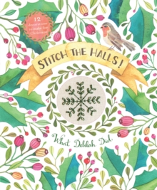 Stitch the Halls : 12 Decorations to Make for Christmas, Paperback
