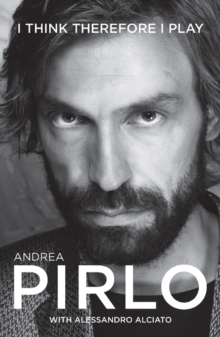 Andrea Pirlo : I Think Therefore I Play, Paperback