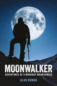 Moonwalker : Adventures of a Midnight Mountaineer, Paperback