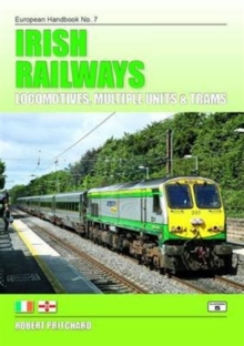 Irish Railways : Locomotives, Multiple Units and Trams, Paperback Book