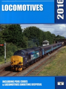 Locomotives : Including Pool Codes and Locomotives Awaiting Disposal, Paperback