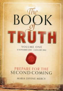 The Book of Truth : The Second Coming Volume one, Paperback