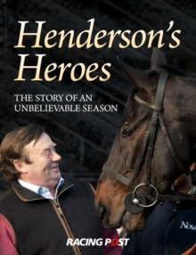 Henderson's Heroes : The Story of an Unbelievable Season, Hardback
