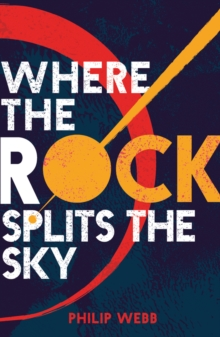 Where the Rock Splits the Sky, Paperback Book
