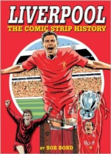 Liverpool! : The Comic Strip History, Hardback