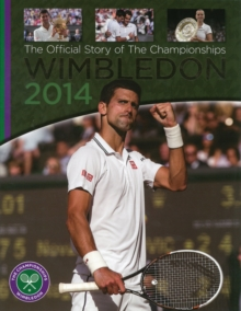 Wimbledon 2014 : The Official Story of the Championships, Hardback