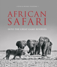 African Safari : Into the Great Game Reserves, Hardback