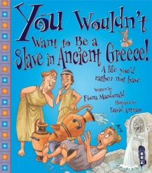 You Wouldn't Want to be a Slave in Ancient Greece!, Paperback