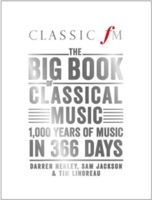 The Big Book of Classical Music : 1000 Years of Classical Music in 366 Days, Hardback