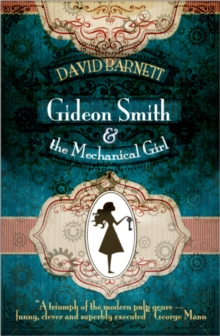 Gideon Smith and the Mechanical Girl, Hardback