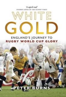 White Gold : England's Journey to Rugby World Cup Glory, Hardback