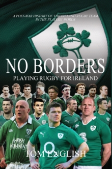 No Borders : Playing Rugby for Ireland, Hardback