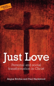 Just Love : Personal and Social Transformation in Christ, Paperback