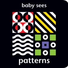 Baby Sees: Patterns, Board book