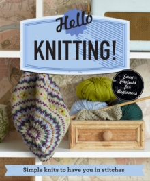 Hello Knitting! : Simple Knits to Have You in Stitches, Paperback