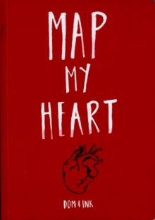 Map My Heart : My Love-Life in Doodles, Paperback
